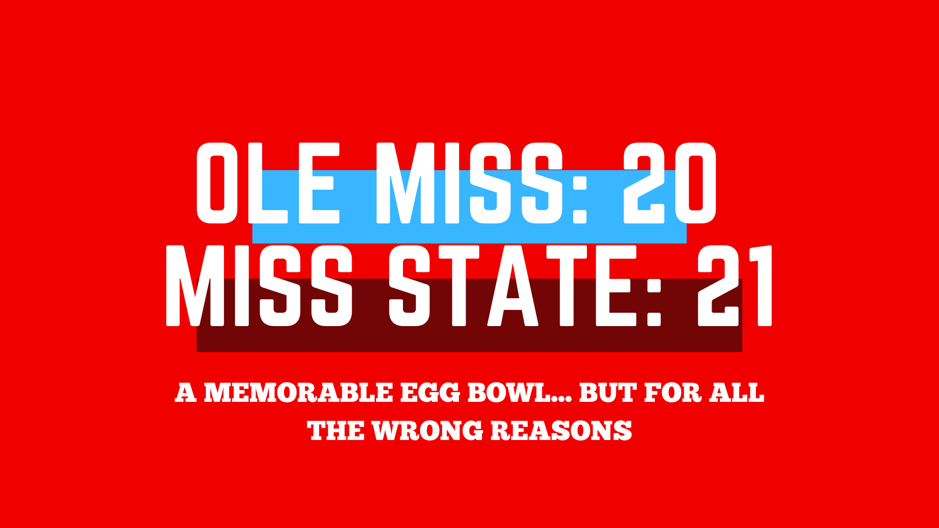 Ole Miss squanders opportunity, drops the Egg Bowl to Mississippi State
