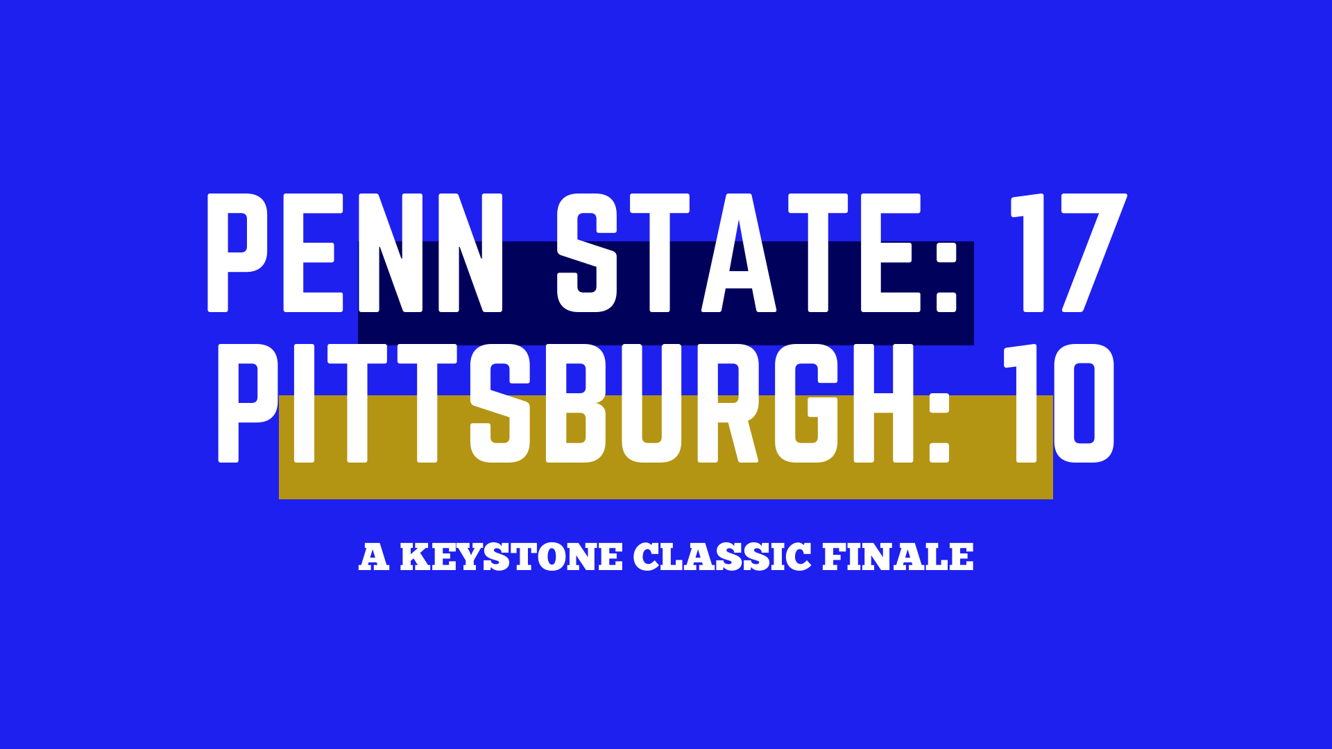 A Keystone Classic finale: 3 thoughts following Penn State's narrow victory over Pitt